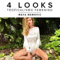 4 Looks Tropicalísimo femenino