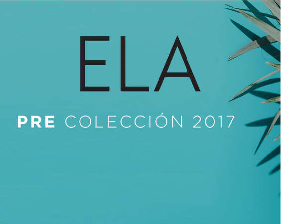 Ofertas de Ela, Pre Colección 2017