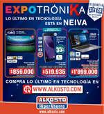 Ofertas de Alkosto, Expotrónika, Lo último en tecnología - Neiva